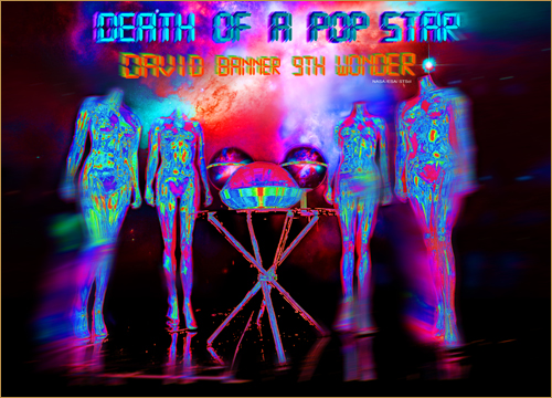 David banner & 9th wonder - Death of a pop star (Album )